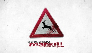 St. Christophorus – Roadkill