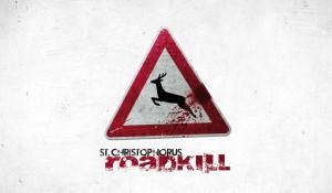 St. Christophorus – Roadkill